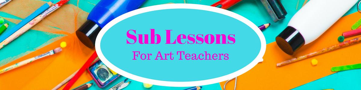 Sub Lessons for Art Teachers