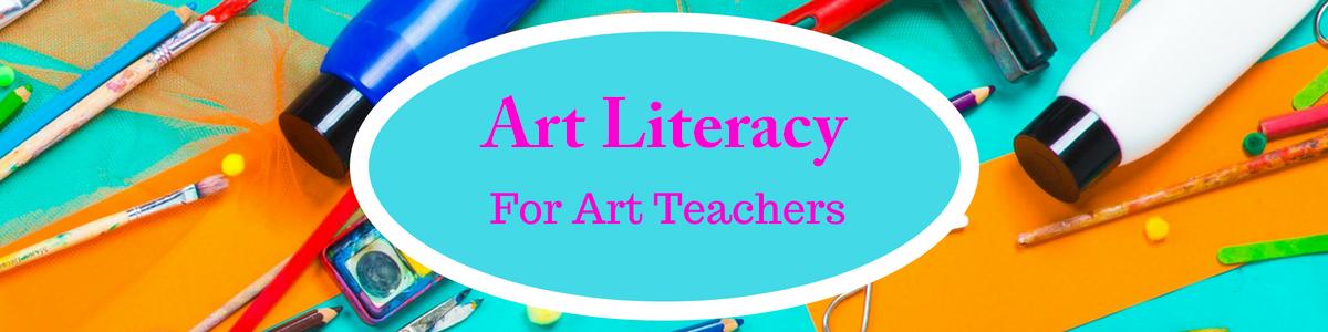Art Literacy Resources for Art Teachers